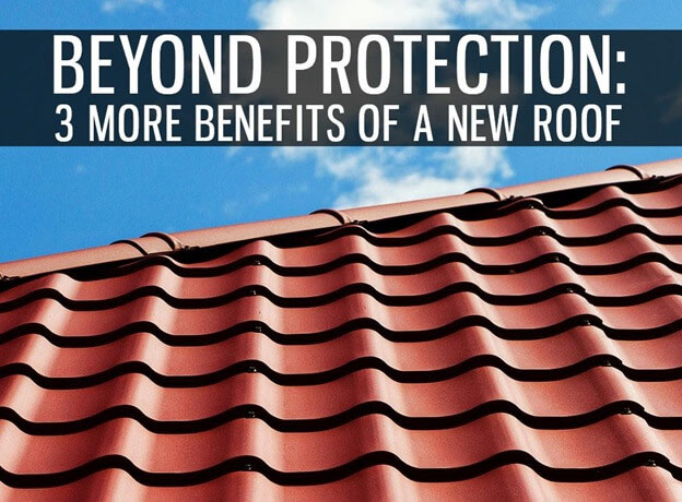 Benefits of a new roof