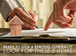 Ready to Sign a Remodel Contract? Look for These 5 Items