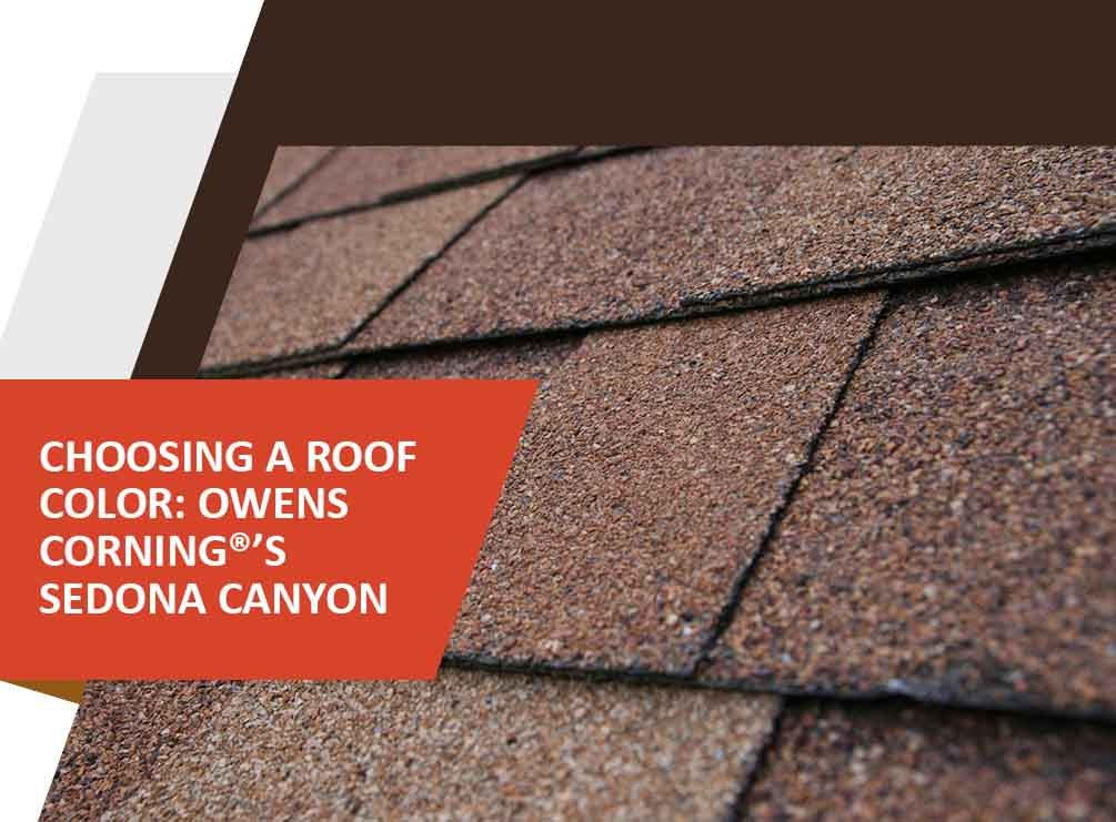 Choosing A Roof Color Owens Corning 174 S Sedona Canyon