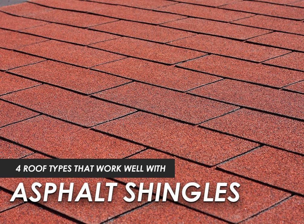4 Roof Types That Work Well With Asphalt Shingles