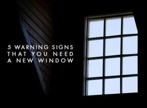 5 Warning Signs That You Need a New Window