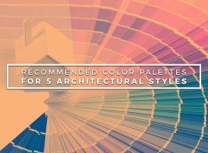 Recommended Color Palettes For 5 Architectural Styles