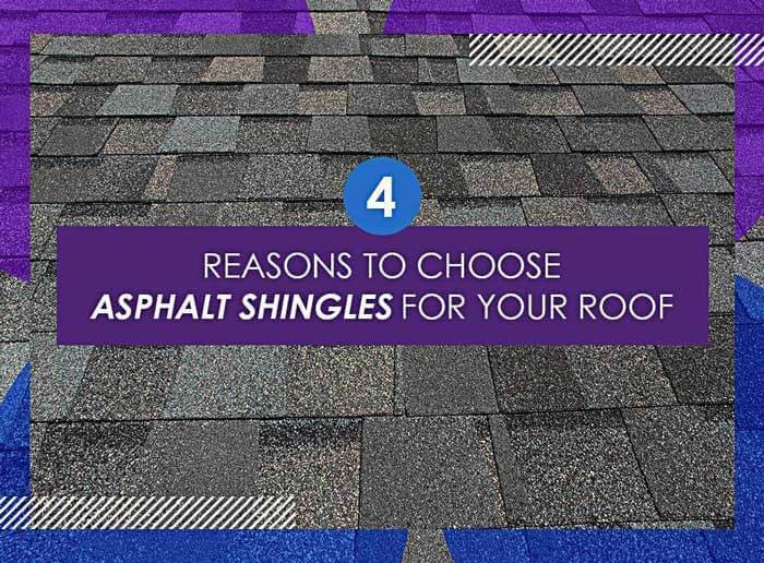 4 Reasons To Choose Asphalt Shingles For Your Roof