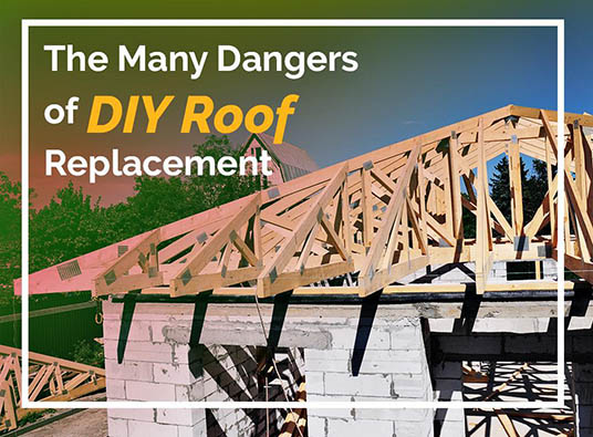 The Many Dangers of DIY Roof Replacement
