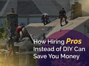 How Hiring Pros Instead of DIY Can Save You Money