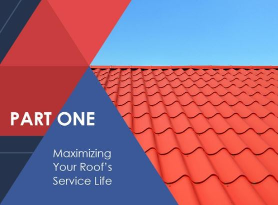 Maximizing Your Roof's Service Life