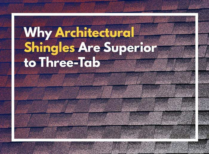 Why-Architectural-Shingles-Are-Superior-to-Three-Tab
