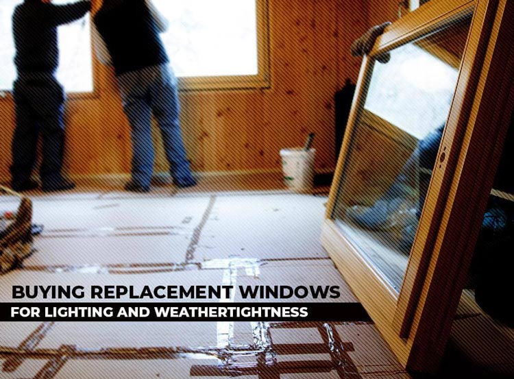 Buying Replacement Windows for Lighting and Weathertightness